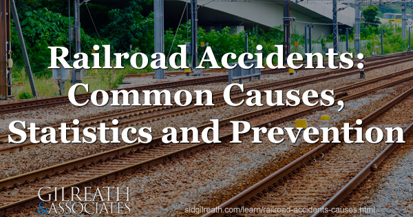 Railroad Accidents: Common Causes, Statistics and Prevention
